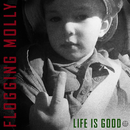Life Is Good/Flogging Molly