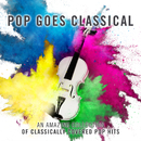 Pop Goes Classical/Royal Liverpool Philharmonic Orchestra, James Morgan