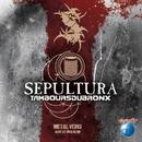 Metal Veins - Alive At Rock In Rio (Live)/Sepultura, Les Tambours Du Bronx