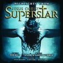 "Highlights From Jesus Christ Superstar (Remastered 2005)/Andrew Lloyd Webber, ""Jesus Christ Superstar"" 1996 London Cast"