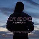Calm Down/Hot Spoke
