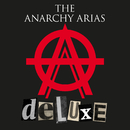 The Anarchy Arias (Deluxe)/The Anarchy Arias
