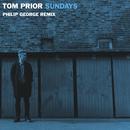 Sundays (Philip George Remix)/Tom Prior