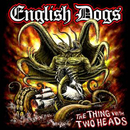 The Thing With Two Heads/English Dogs