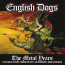 The Metal Years/English Dogs