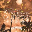 Kings And Queens Of Summer/Matstubs