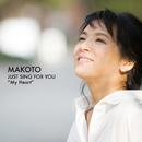 Just Sing For You Vol.1 ~My Heart~/MAKOTO