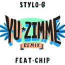 Yu Zimme (Remix) (feat. Chip)/Stylo G