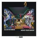 Move Your Magic/Julian Maverick