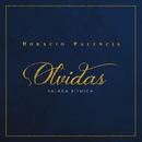 Olvidas (Versión Balada Rítmica)/Horacio Palencia