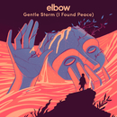 Gentle Storm (I Found Peace)/Elbow