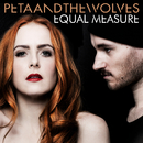 Equal Measure/Peta And The Wolves
