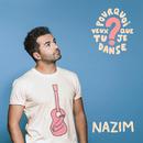 Pourquoi veux-tu que je danse ?/Nazim