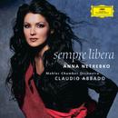 Sempre libera/Anna Netrebko, Mahler Chamber Orchestra, Claudio Abbado