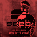 Boys In The Street/Seeb, Greg Holden