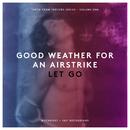 Let Go/Good Weather For An Aistrike