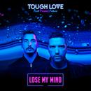 Lose My Mind/Tough Love