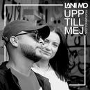 Upp till mej (feat. Lova)/Lani Mo