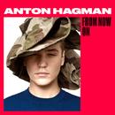 From Now On/Anton Hagman