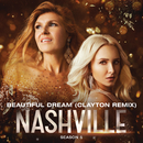 Beautiful Dream (Clayton Remix) (feat. Lennon Stella, Joseph David-Jones)/Nashville Cast