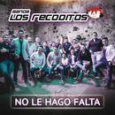 No Le Hago Falta/Banda Los Recoditos