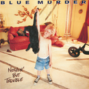 Nothin' But Trouble/Blue Murder