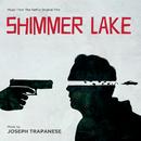 Shimmer Lake (Music From The Netflix Original Film)/Joseph Trapanese