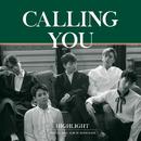 CALLING YOU/Highlight