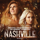 Wrong Kind Of Right (Bluebird Version) (feat. Rhiannon Giddens)/Nashville Cast