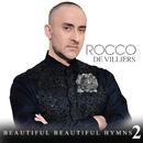 Beautiful Beautiful Hymns 2/Rocco De Villiers