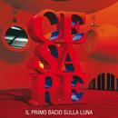 Il Primo Bacio Sulla Luna/Cesare Cremonini