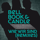 Wie wir sind (Remixes)/Bell, Book & Candle