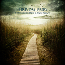 Through Yourself & Back Again/Thriving Ivory