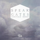 Gates (EXROYALE Remix)/Speak