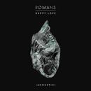 Happy Love (Acoustic)/ROMANS
