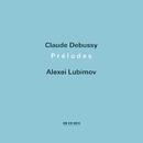 Claude Debussy: Préludes/Alexei Lubimov