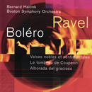 Ravel: Boléro; Valses nobles et sentimentales; Le tombeau de Couperin; Alborada del gracioso/Bernard Haitink, Boston Symphony Orchestra