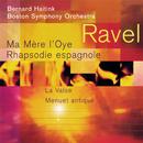 Ravel: Ma Mère l'Oye; Rapsodie espagnole; La Valse; Menuet antique/Bernard Haitink, Boston Symphony Orchestra