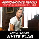 White Flag (Performance Tracks) - EP/Chris Tomlin