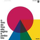 O Fino Do Fino/Elis Regina, Zimbo Trio