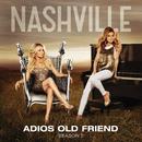 Adios Old Friend (feat. Sam Palladio)/Nashville Cast
