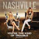 You're The Kind Of Trouble (feat. Charles Esten)/Nashville Cast
