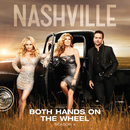 Both Hands On The Wheel (feat. Steve Kazee)/Nashville Cast