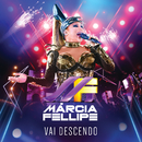 Vai Descendo (Ao Vivo)/Márcia Fellipe
