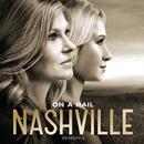 On A Rail (feat. Clare Bowen, Jonathan Jackson, Sam Palladio)/Nashville Cast
