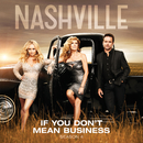 If You Don't Mean Business (feat. Jessy Schram)/Nashville Cast