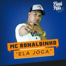 Ela Joga/Mc Ronaldinho