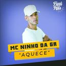Aquece/Mc Ninho Da GR