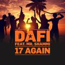 17 Again (feat. Mr. Shammi)/Dafi