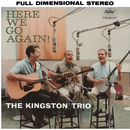Here We Go Again/The Kingston Trio